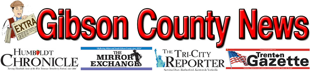 Tri – City Reporter – Gibson County News